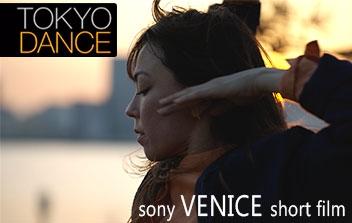 Sony VENICE Tokyo Dance Short Film